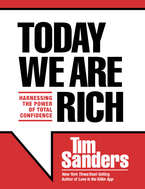Today We Are Rich: Harnessing the Power of Total Confidence